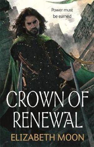 Crown of Renewal : Paladin's Legacy Series : Book 5 - Elizabeth Moon