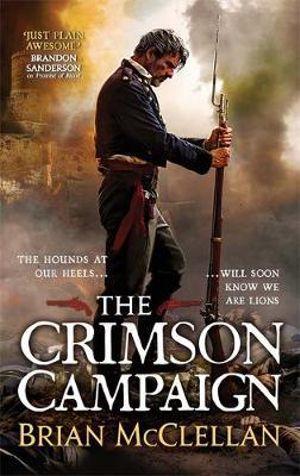 The Crimson Campaign : The Powder Mage Trilogy : Book 2 - Brian McClellan