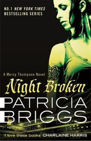 Night Broken : Mercy Thompson Series : Book 8 - Patricia Briggs