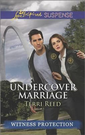Undercover Marriage : Love Inspired Suspense - Terri Reed