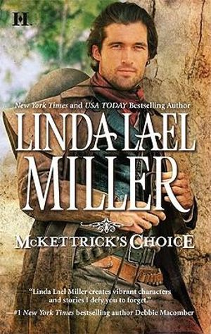 McKettrick's Choice : The McKettricks Series : Book 4 - Linda Lael Miller