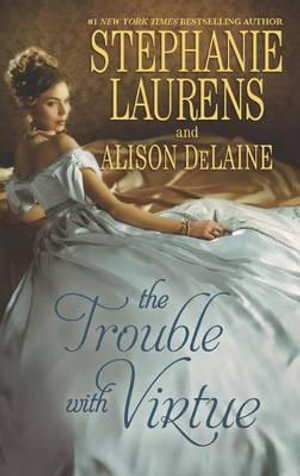 The Trouble with Virtue : A Comfortable WifeA Lady by Day - Stephanie Laurens