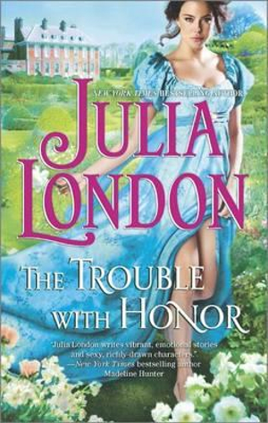 The Trouble with Honor : Hqn Books   - Julia London