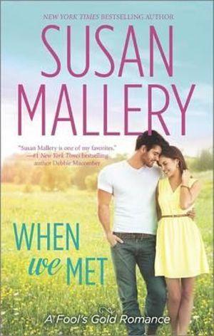When We Met : Fool's Gold Romance - Susan Mallery