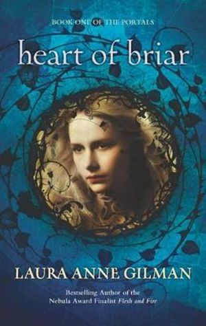 Heart of Briar : Portals (Harlequin) - Laura Anne Gilman