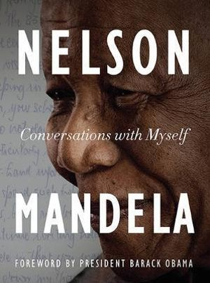 Conversations with Myself : Foreword by President Barak Obama - Nelson Mandela