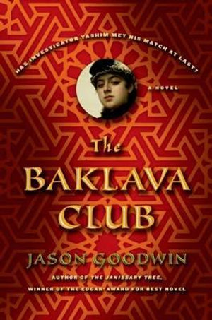 The Baklava Club - Jason Goodwin