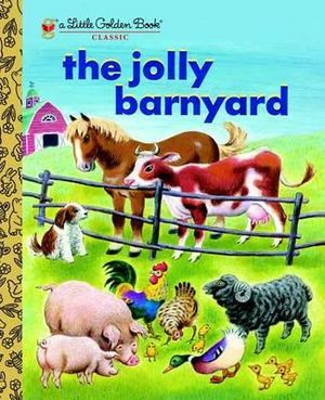 The Jolly Barnyard : A Little Golden Book Classic - Annie North Bedford