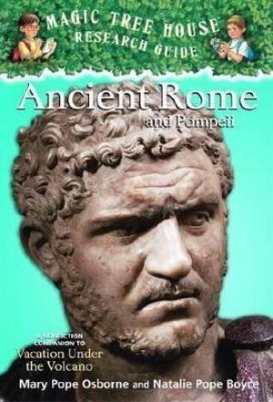 Ancient Rome and Pompeii : Companion to Vacation Under a Volcano   : Magic Tree House Research Guide : Book 14 - Mary Pope Osborne