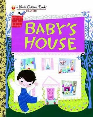 Baby's House : A Little Golden Book Classic - Gelolo McHugh