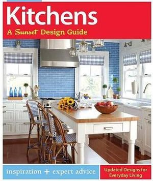 Kitchens: A Sunset Design Guide : Inspiration + Expert Advice - Sarah Lynch