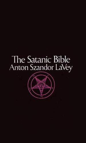 The Satanic Bible - Anton Szandor La Vey