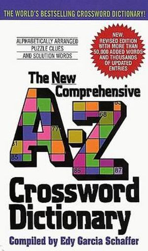 The New Comprehensive A-Z Crossword Dictionary - Edy Garcia Schaffer