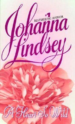 A Heart So Wild : Straton Family Series : Book 1 - Johanna Lindsey