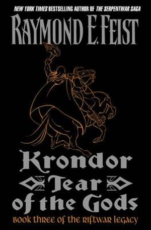 Krondor : Tear of the Gods : Riftwar Legacy Series : Book 3 -USA Edition - Raymond E. Feist