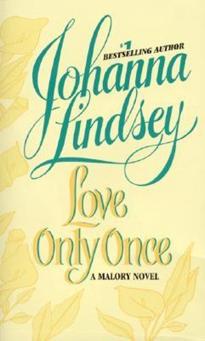 Love Only Once : Malory Family Series : Book 1 - Johanna Lindsey