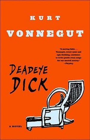 Deadeye Dick - Kurt Vonnegut