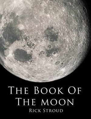 The Book of the Moon - Rick Stroud