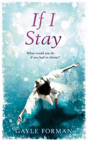 Booktopia - If I Stay by Gayle Forman, 9780385616201. Buy ...