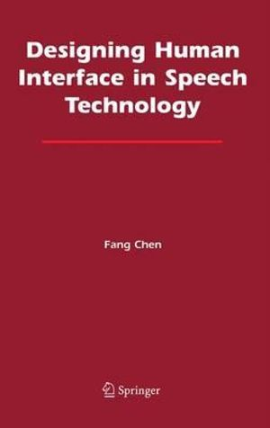 Designing Human Interface in Speech Technology Fang Chen