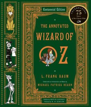 The Annotated Wizard of Oz :  The Wonderful Wizard of Oz - L. Frank Baum