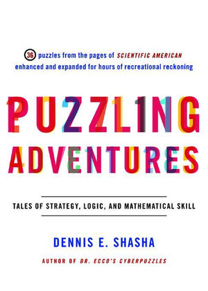 Puzzling Adventures : Tales of Strategy, Logic, and Mathematical Skill - Dennis E. Shasha