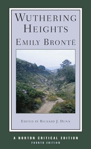 Wuthering Heights (Norton Critical Editions) Emily Bronte, Richard J. Dunn and Emily Bronte
