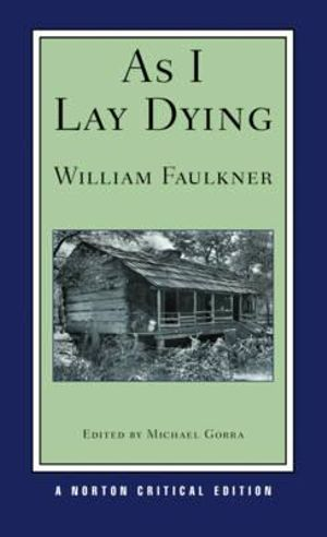 william faulkner as i lay dying essays Free as i lay dying papers, essays william faulkner's as i lay dying - in as i lay dying, william faulkner uses the characters anse and cash.