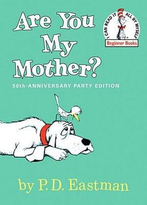 Are You My Mother? : I Can Read It All by Myself Beginner Book Series - P. D. Eastman
