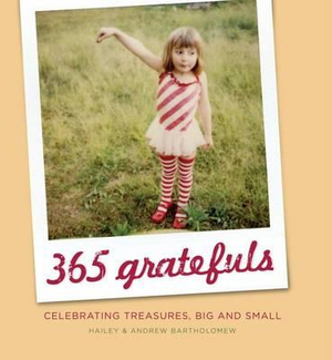 365 Gratefuls : Celebrating Treasures, Big and Small - Hailey Bartholomew