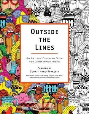 Outside the Lines : An Artists' Coloring Book for Giant Imaginations - Souris Hong-Porretta