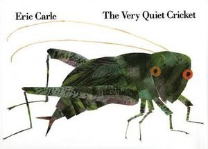 The Very Quiet Cricket : A Multi-Sensory Book - Eric Carle