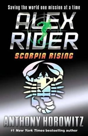 Alex Rider : Scorpia Rising : Alex Rider Series : Book 9 - Anthony Horowitz
