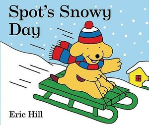 Spot's Snowy Day - Eric Hill