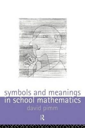 Symbols and Meanings in School Mathematics )