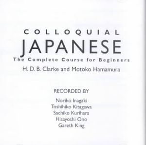 Colloquial Japanese : The Complete Course for Beginners - H. D. B. Clarke