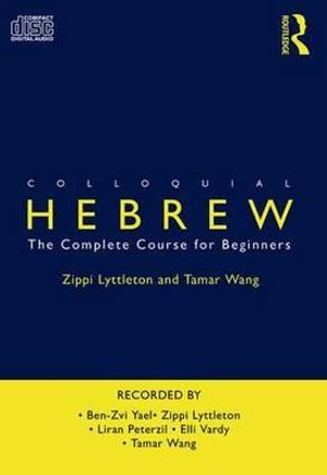 Colloquial Hebrew : The Complete Course for Beginners - Tamar Wang