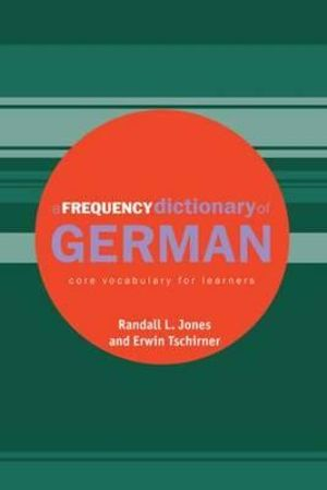 A Frequency Dictionary of German : Core Vocabulary for Learners - Randall Jones