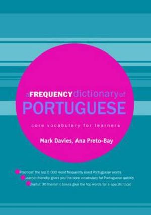 A Frequency Dictionary of Portuguese : Frequency Dictionary Portuguese - Mark Davies