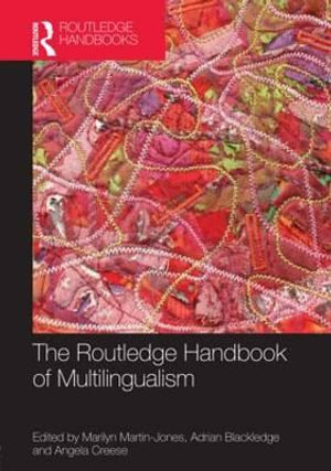 The Routledge Handbook of Multilingualism - Marilyn Martin-Jones