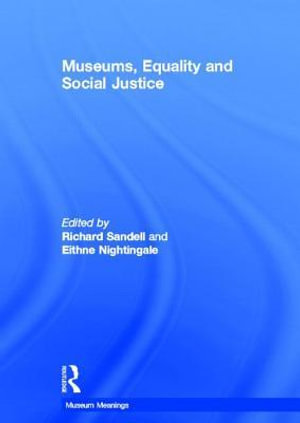 Museums, Equality and Social Justice : Museum Meanings (Hardcover) - Richard Sandell