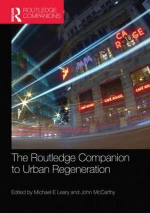 The Routledge Companion to Urban Regeneration - Michael E. Leary