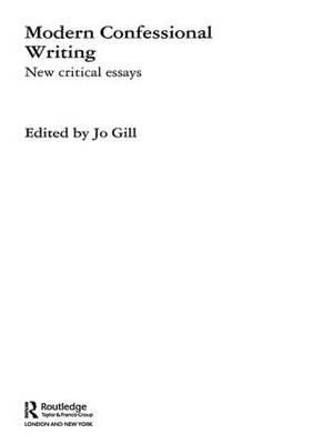 Modern Confessional Writing : New Critical Essays - Jo Gill