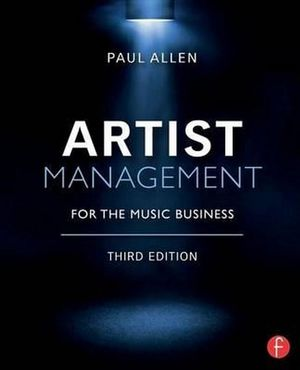 Artist Management for the Music Business - Paul Allen