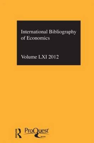 IBSS: Economics: 2012: Vol. 61 : International Bibliography of the Social Sciences - British Library of Political and Economic Science