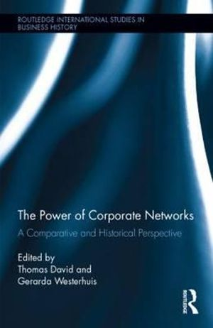 The Power of Corporate Networks : A Comparative and Historical Perspective - Gerarda Westerhuis