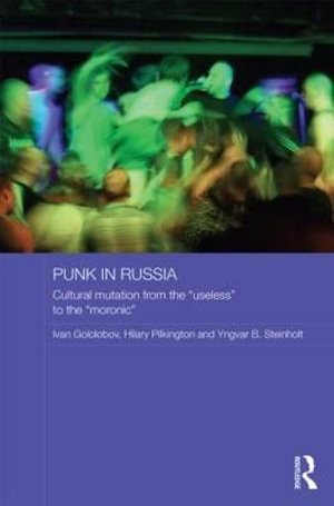 Punk in Russia : Cultural Mutation from the
