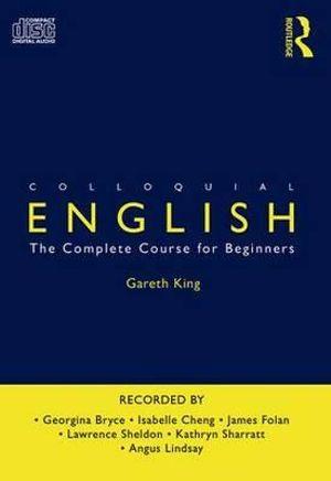 Colloquial English : Colloquial Series - Gareth King