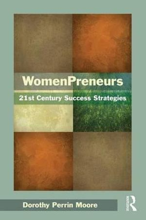 WomenPreneurs : 21st Century Success Strategies - Dorothy Perrin Moore