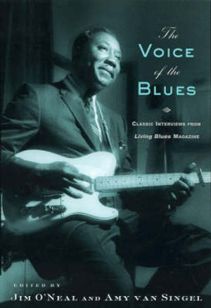The Voice of the Blues : Classic Interviews from